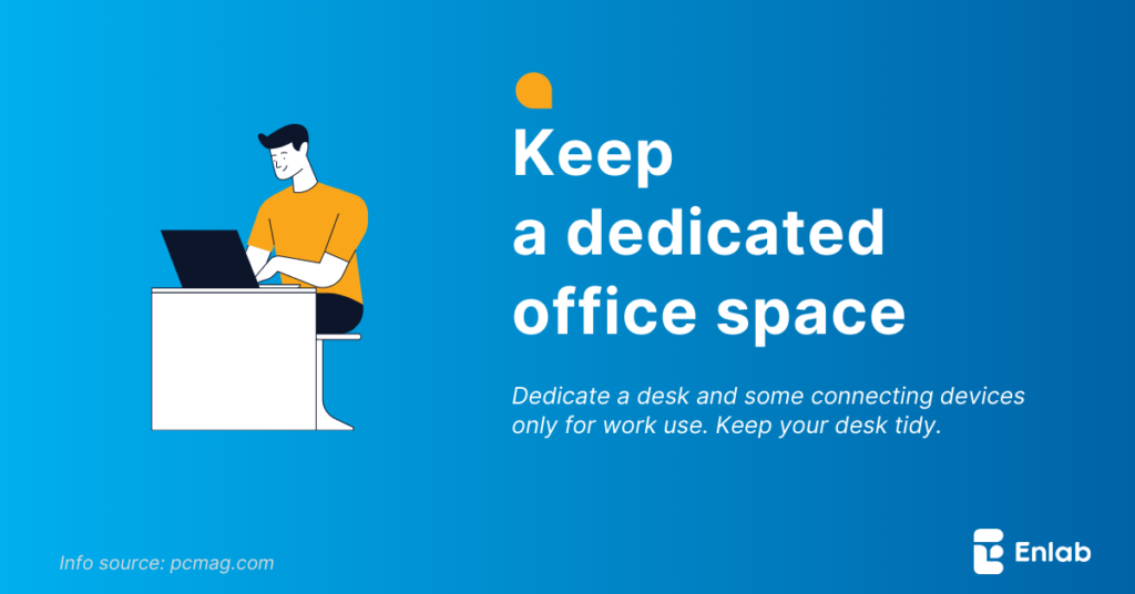 Keep a dedicated office space
