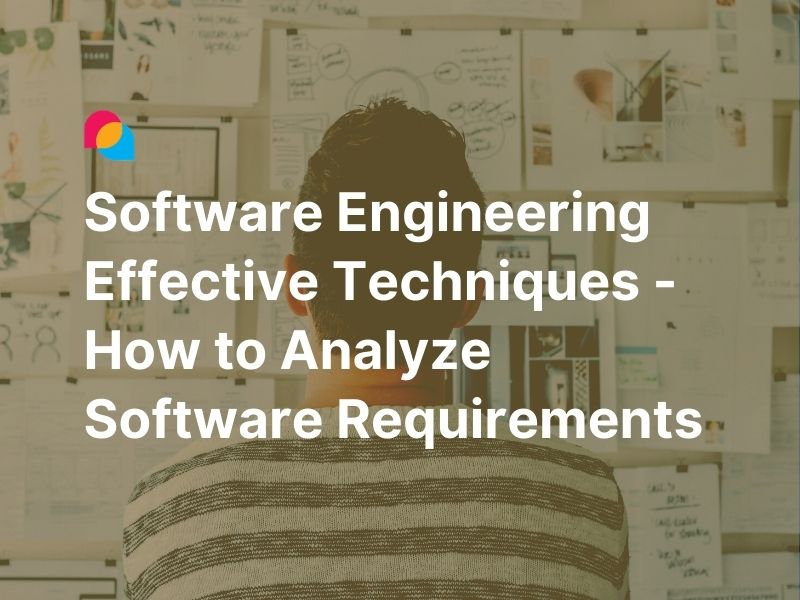 Software Engineering Effective Techniques - How to Analyze Software Requirements featured image