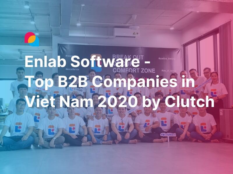 Top B2B companies by Clutch for great development service in Viet Nam 2020