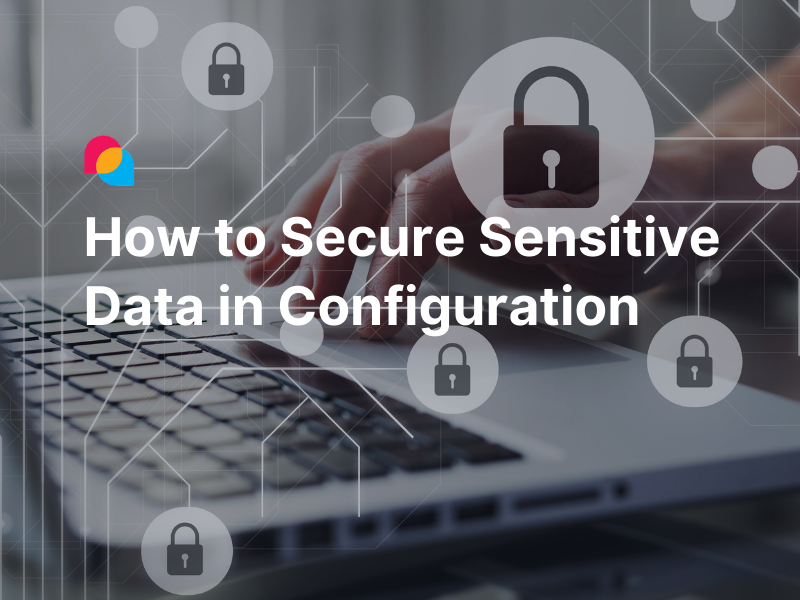 How to Secure Sensitive Data in The Configuration