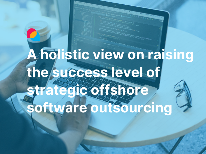 A holistic view on raising the success level of strategic offshore software outsourcing - Enlab Blog