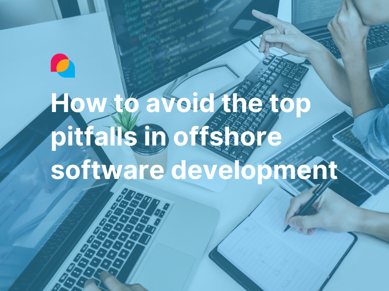 How to avoid the top pitfalls in offshore software development