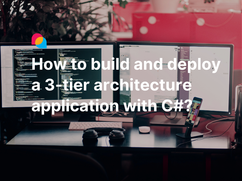 How to build and deploy 3-tier architecture application with C#